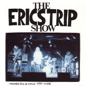 The-Erics-Trip-Show-Recorded-Live-In-Concert-1991-1996