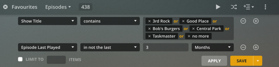 "Plex screenshot of a smart playlist logic. Show title contains ""3rd Rock"" or ""Good Place"" or ""Bob's Burgers"" or ""Central Park"" or ""Taskmaster"" or ""No More"" and Episode last played is not in the last 3 months."